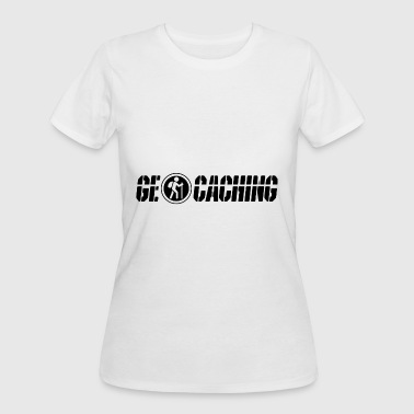 Be Geocaching Geocacher - Geocaching - Women's 50/50 T-Shirt