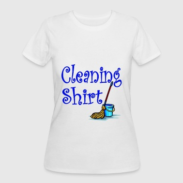 Cleaning Cleaning Shirt - Women's 50/50 T-Shirt