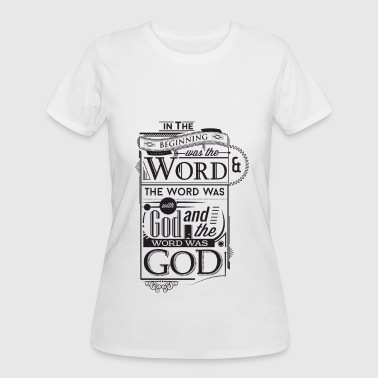 Gods Words The Word of God - Women's 50/50 T-Shirt