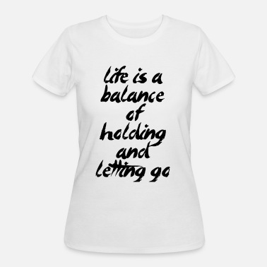 Natural Balance Life Is A Balance - Women's 50/50 T-Shirt