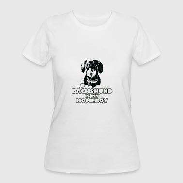 A Dachshund is my Homeboy - Women's 50/50 T-Shirt