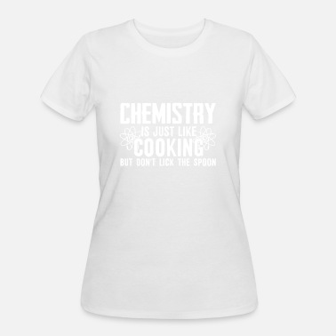 Chemicals Cook Chemical Engineer Chemistry Is Just Like Cooking - Women's 50/50 T-Shirt