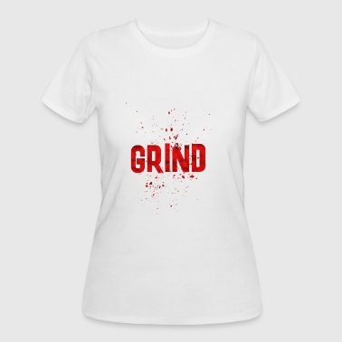 The Grind GRIND - Women's 50/50 T-Shirt
