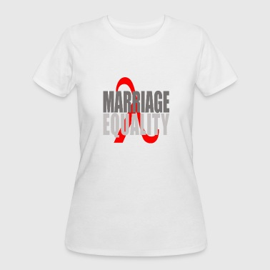 Equal Marriage MARRIAGE EQUALITY - Women's 50/50 T-Shirt