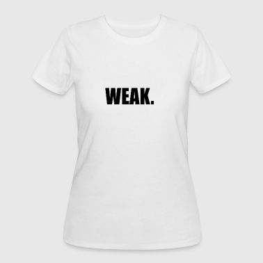 WEAK - Women's 50/50 T-Shirt