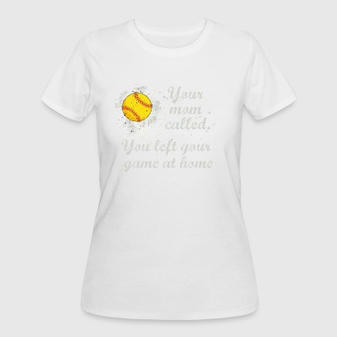 You Left Your SOFTBALL GAME AT HOME  - Women's 50/50 T-Shirt
