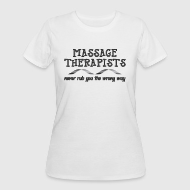 Massage Therapists Rub - Women's 50/50 T-Shirt