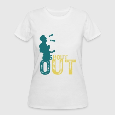Shout out - shout out - Women's 50/50 T-Shirt