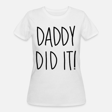 d81a7417c995a Funny Pregnancy Maternity Daddy Did It Cute Funny Pregnancy - Women's 50