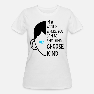 Anything In a world where you can be anything choose kind - Women's 50/50 T-Shirt