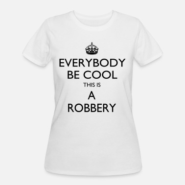 Robbery This is a robbery - Women's 50/50 T-Shirt