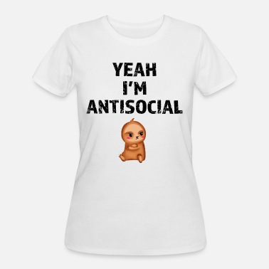 Moody Yeah, I'm antisocial. Ew, people. Funny sloth - Women's 50/50 T-Shirt