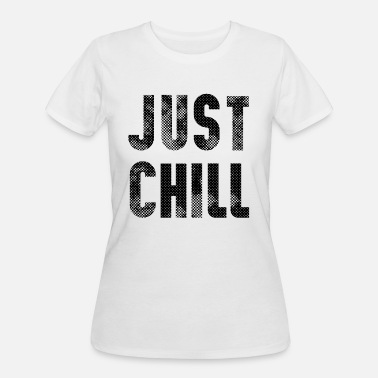 Chill Out just chill - Women's 50/50 T-Shirt
