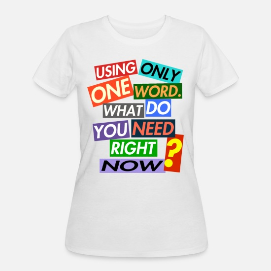 Word T-Shirts - USING ONLY ONE WORD. - Women's 50/50 T-Shirt white