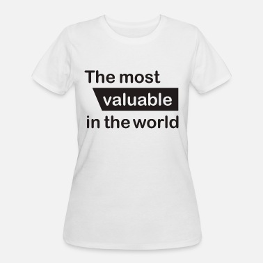 Valuable The most valuable in the world - Women's 50/50 T-Shirt