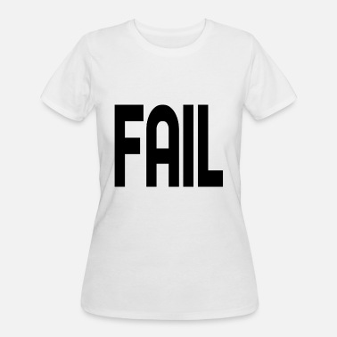 Fail Fail - Women's 50/50 T-Shirt