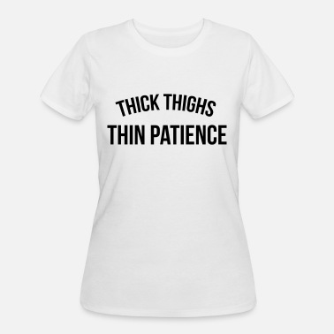 Thick Thick thighs, thin patience - Women's 50/50 T-Shirt