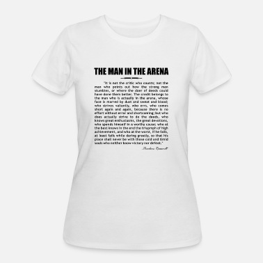 Arena The man in the arena... - Women's 50/50 T-Shirt