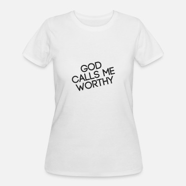 Redeemer God Calls Me Worthy - Women's 50/50 T-Shirt