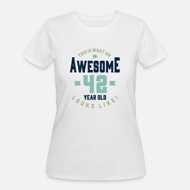42th Birthday Funny Awesome 42 Year Old - Women's 50/50 T-Shirt