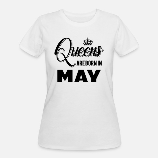 May T-Shirts - Queens Are Born in May - Women's 50/50 T-Shirt white