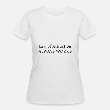 Law Attraction LAW OF ATTRACTION - Always works - Women's 50/50 T-Shirt