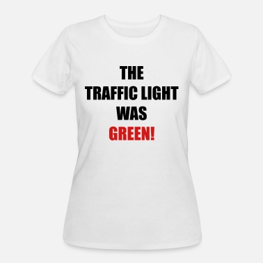 Traffic-light-green The traffic light was green! - Women's 50/50 T-Shirt