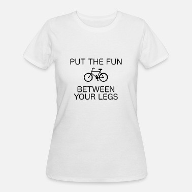 Put The Fun Between Your Legs Put the fun between your legs - Bicycle Edition - Women's 50/50 T-Shirt