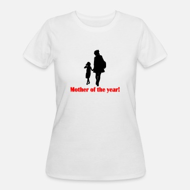 Mother Of The Year Mother of the year! - Women's 50/50 T-Shirt