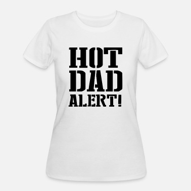 Hot Dad Hot Dad Alert - Women's 50/50 T-Shirt