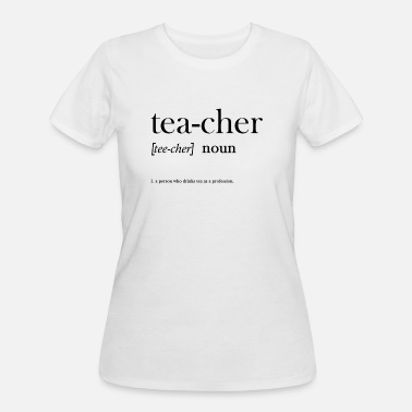 Tea Quotes Tea Teacher Quote - Women's 50/50 T-Shirt