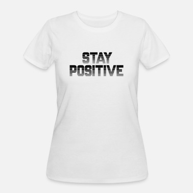 Stay Black Stay Positive (Championship/Black) - Women's 50/50 T-Shirt