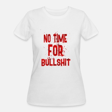 Bullshit Club No time for bullshit - Women's 50/50 T-Shirt