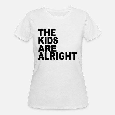 Digital Design Kids Family The Kids Are Alright - Women's 50/50 T-Shirt