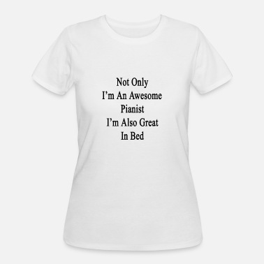 Pianist not_only_im_an_awesome_pianist_im_also_g - Women's 50/50 T-Shirt
