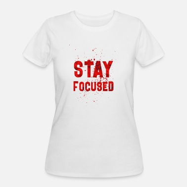 Stay Focused stay focused - Women's 50/50 T-Shirt