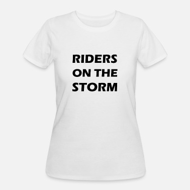 Riders On The Storm riders on the storm - Women's 50/50 T-Shirt