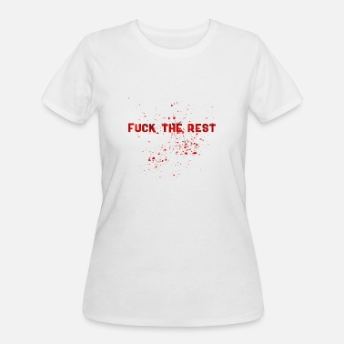 Fuck Rest FUCK THE REST R - Women's 50/50 T-Shirt