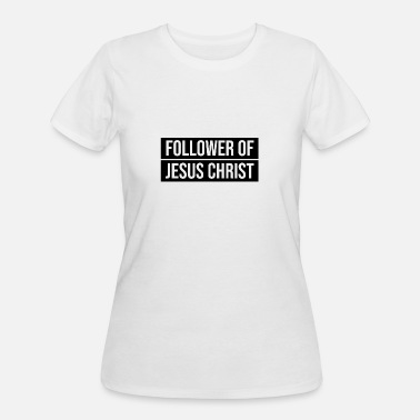 Christ Follower of Jesus Christ - Women's 50/50 T-Shirt