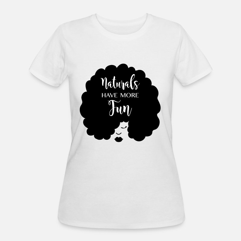 Black T-Shirts - Naturals Have More Fun, Natural Hair Design - Women's 50/50 T-Shirt white