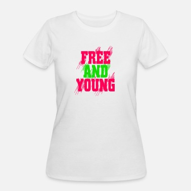 Young And Free Free and young - Women's 50/50 T-Shirt