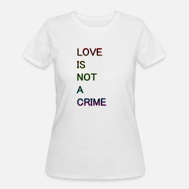 Love Crimes Love is not a crime LGBT rights - Women's 50/50 T-Shirt