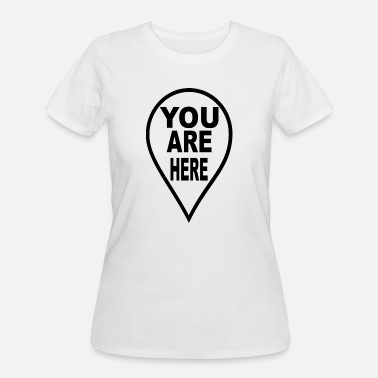 Location You Are Here Location Pointer - Women's 50/50 T-Shirt