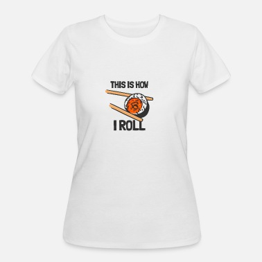 This Is How I Roll This Is How I Roll - Women's 50/50 T-Shirt