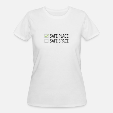 No Safe Space safe place safe space - Women's 50/50 T-Shirt