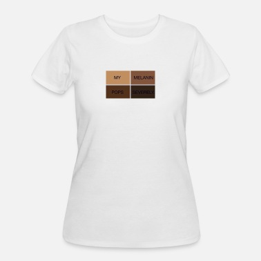 Melanin Popping My Melanin Pops Severely Clothing - Women's 50/50 T-Shirt