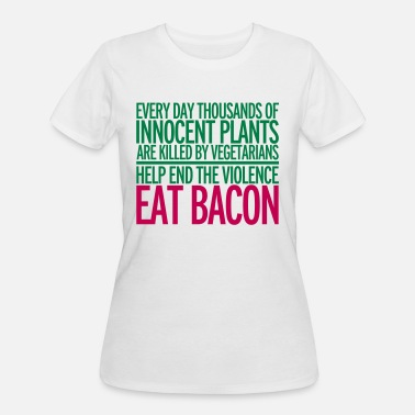 Everyday Thousands of Innocent Plants Eat Bacon T Shirt Funny Comedy Joke Gift