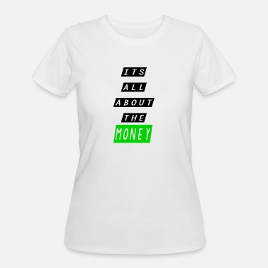 All About Money its all about the money - Women's 50/50 T-Shirt