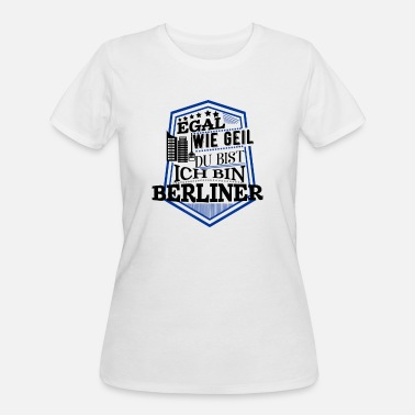 I Love Berlin No Matter How Awesome You are - I am from Berlin - Women's 50/50 T-Shirt