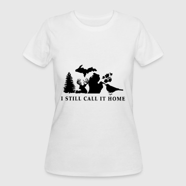 MICHIGAN I STILL CALL IT HOME - Women's 50/50 T-Shirt